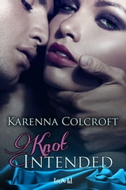 Knot Intended ebook by Karenna Colcroft