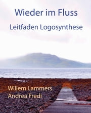 Wieder in Fluss. Leitfaden Logosynthese ebook by Willem Lammers
