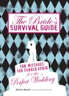 The Bride's Survival Guide ebook by Sharon Naylor