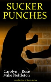 Sucker Punches ebook by Mike Nettleton,Carolyn J. Rose