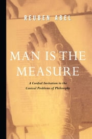 Man is the Measure ebook by Reuben Abel