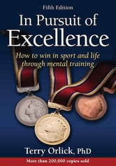 In Pursuit of Excellence-5th Edition ebook by Terry Orlick
