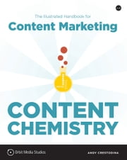 Content Chemistry - The Illustrated Handbook for Content Marketing ebook by Andy Crestodina