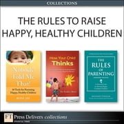 The Rules to Raise Happy, Healthy Children (Collection) ebook by Richard Templar,Roni Jay,Stephen Briers