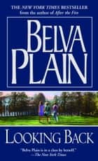 Looking Back - A Novel ebook by Belva Plain