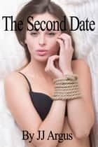 The Second Date ebook by JJ Argus