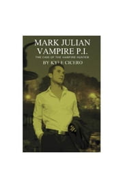 Mark Julian Vampire PI: The Case of the Vampire Hunter ebook by Kyle Cicero