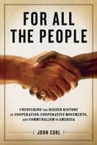 For All The People ebook by John Curl