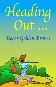 Heading Out ebook by Roger Golden Brown
