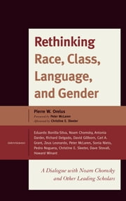 Rethinking Race, Class, Language, and Gender - A Dialogue with Noam Chomsky and Other Leading Scholars ebook by Pierre W. Orelus