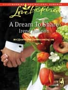A Dream To Share ebook by Irene Hannon