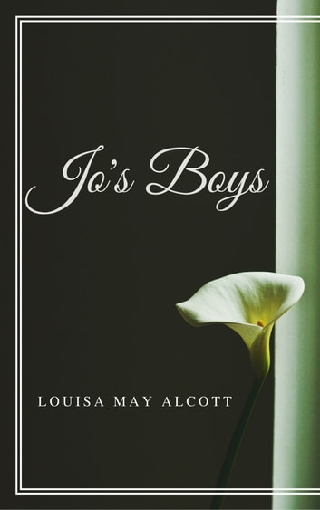 Jo's Boys (Annotated) ebook by Louisa May Alcott