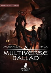 Multiverse Ballad ebook by Andrea Atzori e TIM D.K.