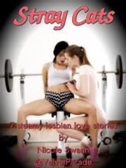 Stray Cats: An Anthology of 7 Hot Lesbian Short Stories ebook by Nicole Swann