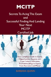 MCITP Secrets To Acing The Exam and Successful Finding And Landing Your Next MCITP Certified Job ebook by Quinn Barbara