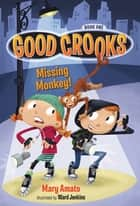 Missing Monkey! ebook by Ward Jenkins, Mary Amato