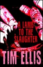 A Lamb to the Slaughter (P&R11) ebook by Tim Ellis