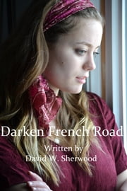 Darken French Road ebook by David W. Sherwood