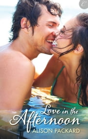 Love in the Afternoon ebook by Alison Packard