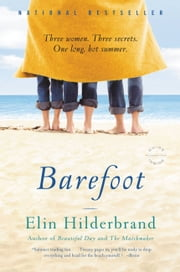 Barefoot - A Novel ebook by Elin Hilderbrand