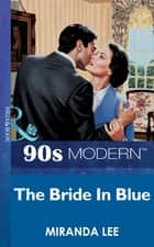 The Bride In Blue (Mills & Boon Vintage 90s Modern) ebook by Miranda Lee