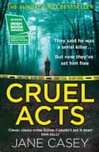 Cruel Acts (Maeve Kerrigan, Book 8) ebook by Jane Casey