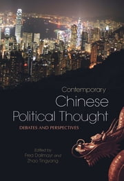 Contemporary Chinese Political Thought - Debates and Perspectives ebook by Fred Dallmayr,Zhao Tingyang
