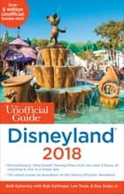 The Unofficial Guide to Disneyland 2018 ebook by Seth Kubersky, Bob Sehlinger