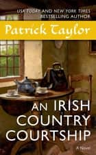 An Irish Country Courtship ebook by Patrick Taylor
