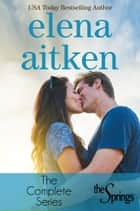 The Springs Collection - The Complete Series ebook by Elena Aitken