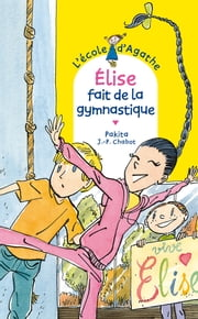 Elise fait de la gymnastique ebook by Pakita