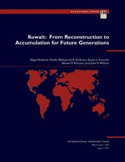 Kuwait: From Reconstruction to Accumulation for Future Generations ebook by John Mr. Wilson, Susan Ms. Fennell, Nigel Mr. Chalk,...