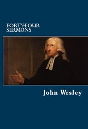 John Wesley's Forty-Four Sermons ebook by John Wesley