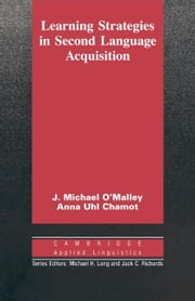 Learning Strategies in Second Language Acquisition ebook by O'Malley, J. Michael