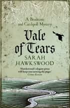 Vale of Tears - The intricate mediaeval mystery series ebook by