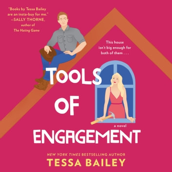 Tools of Engagement - A Novel audiobook by Tessa Bailey
