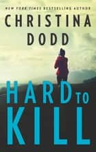 Hard to Kill ebook by Christina Dodd