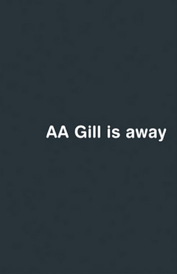 AA Gill Is Away ebook by A. A. Gill