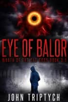 Eye of Balor - Wrath of the Old Gods (Young Adult), #3 ebook by John Triptych