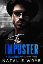 The Imposter - A Dark Antihero Romance ebook by Natalie Wrye