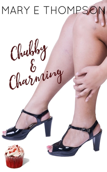 Chubby & Charming - A Curvy Girl Romance ebook by Mary E Thompson