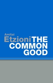 The Common Good ebook by Amitai Etzioni
