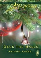 Deck The Halls ebook by Arlene James