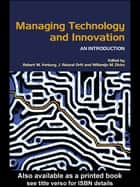 Managing Technology and Innovation ebook by Robert Verburg,J. Roland Ortt,Willemijn M. Dicke