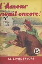L'amour vivait encore ! ebook by Jean d'Yvelise