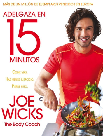 Adelgaza en 15 minutos ebook by Joe Wicks