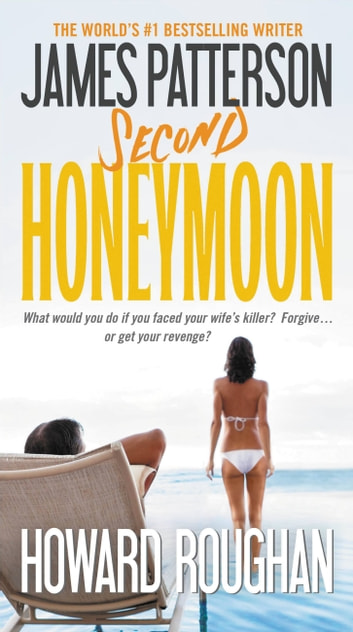 Second Honeymoon ebook by James Patterson,Howard Roughan