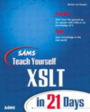 Sams Teach Yourself XSLT in 21 Days ebook by Michiel Van Otegem