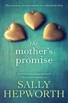 The Mother's Promise ebook by Sally Hepworth