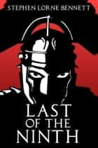 Last of the Ninth ebook by Stephen Lorne Bennett
